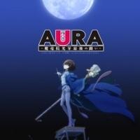 Aura: Maryuuinkouga Saigo no Tatakai
